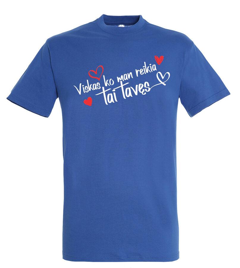Marškinėliai PORAI - Viskas ko man reikia tai tavęs