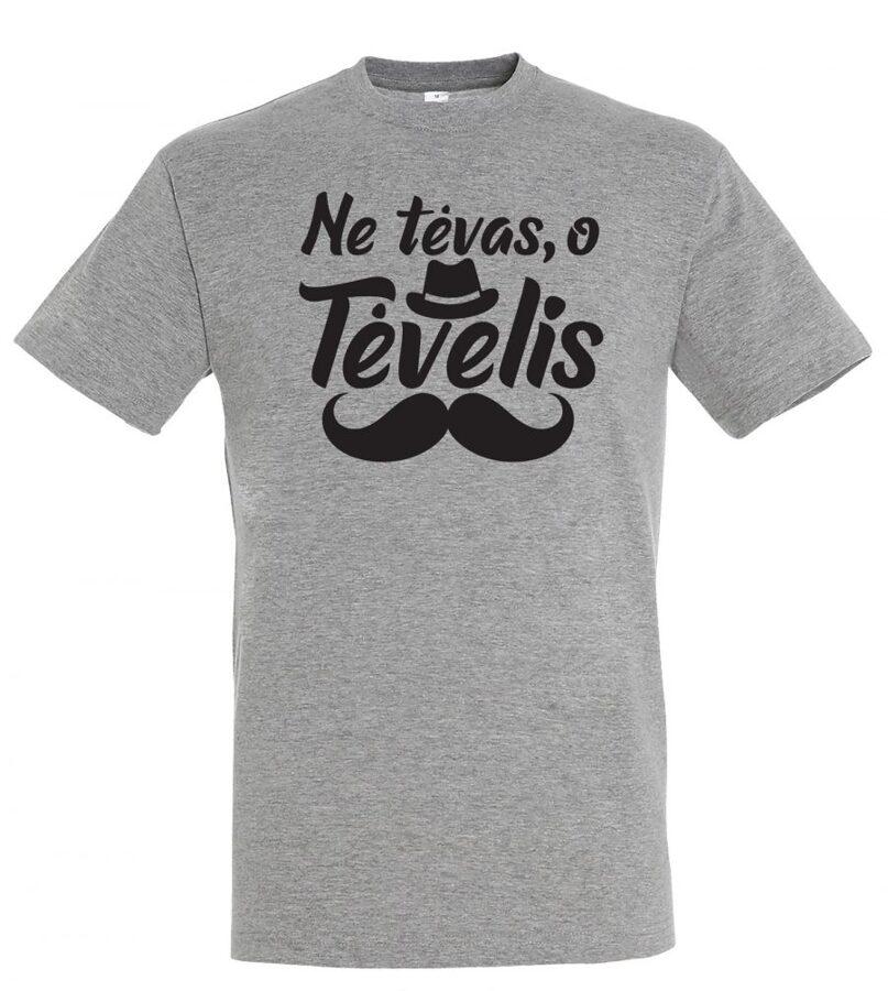 Marškinėliai Ne Tėvas, o Tėvelis