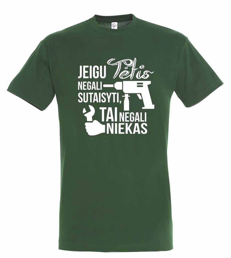 Marškinėliai Jeigu Tėtis negali... (žali)