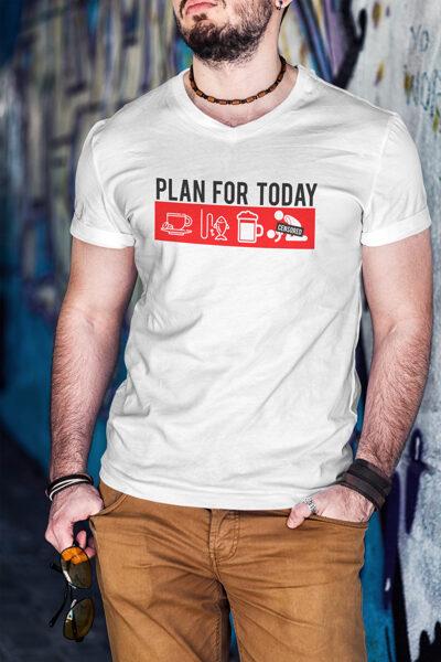 Marškinėliai - Plan for today